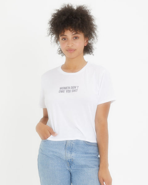 Women Don't Owe You Shit Crop Top