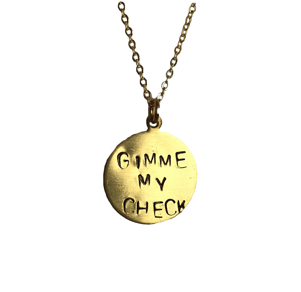 Gimme My Check Necklace