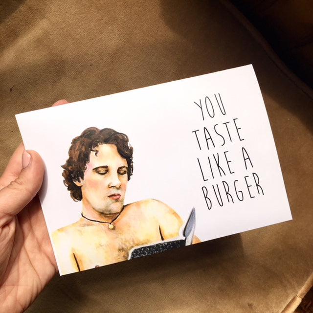 You Taste Like a Burger Paul Rudd Card