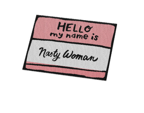Nasty Woman Nametag Patch - Girl Power Supply