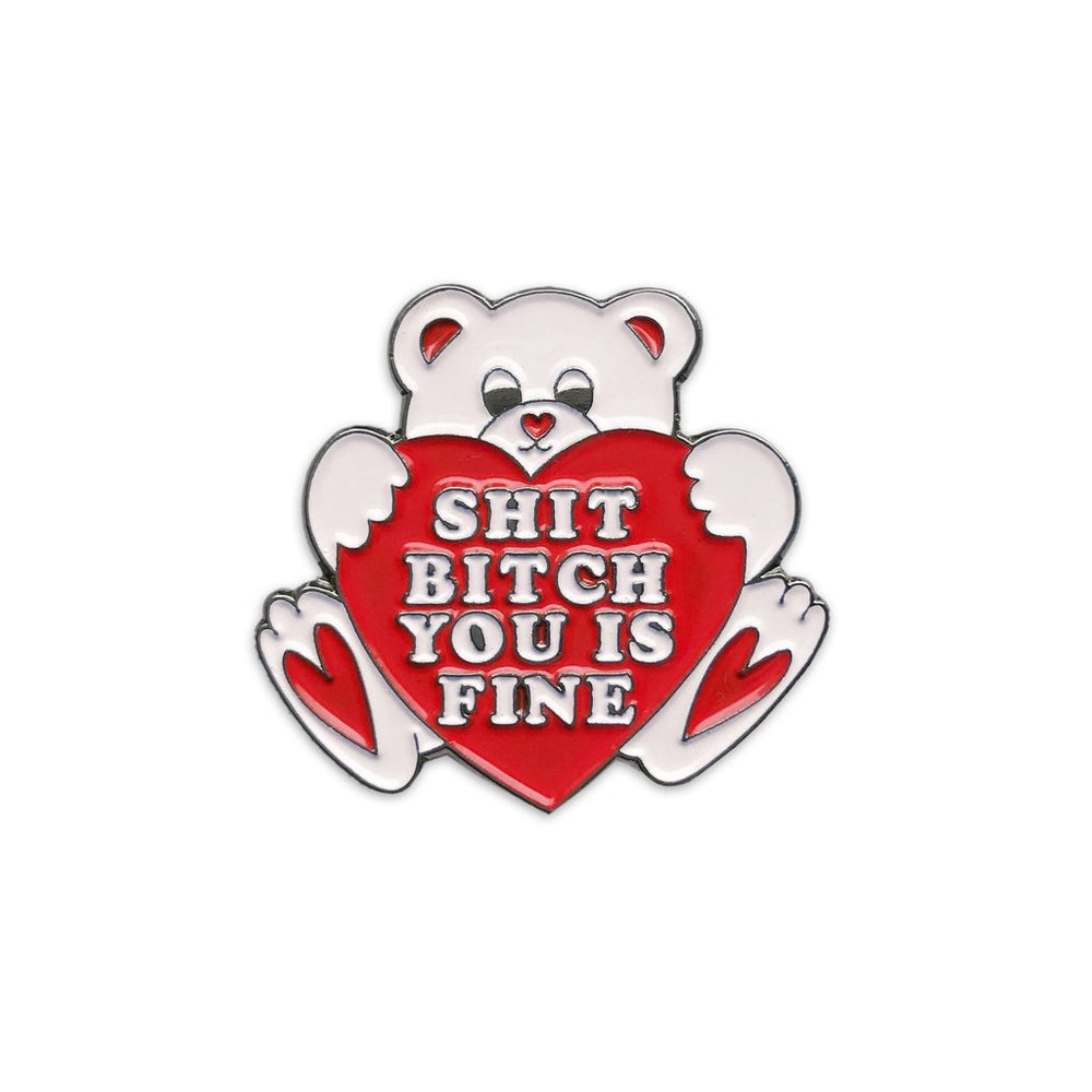 You is Fine Bear Pin