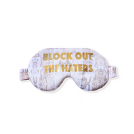 Block Out The Haters Eye Mask