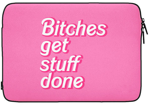 Bitches Get Stuff Done Laptop Case