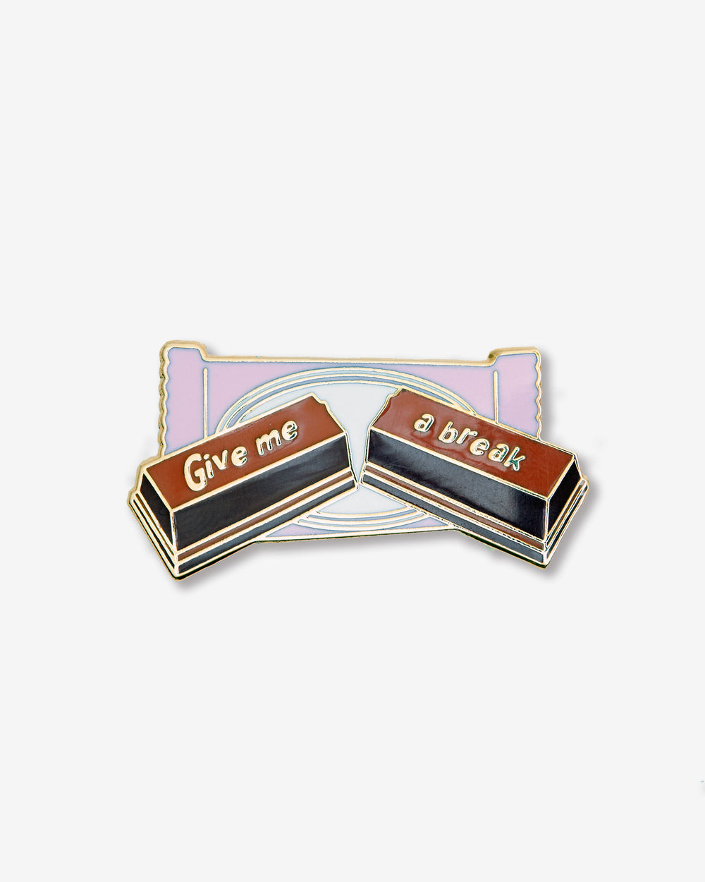 Give Me A Break Pin