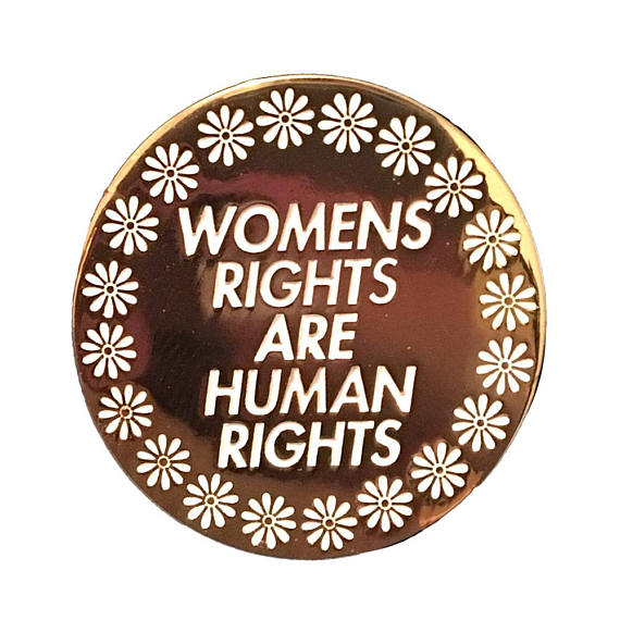 Women's Rights Are Human Rights Gold Enamel Pin