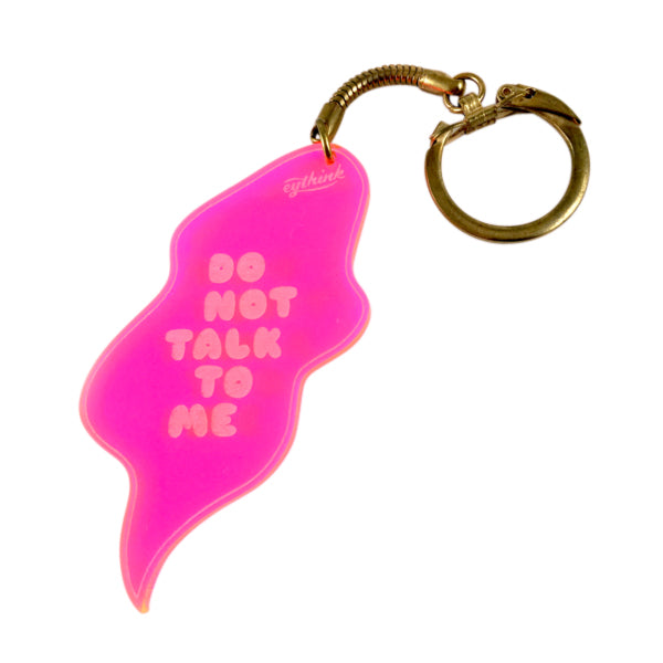 Do Not Talk To Me Keychain