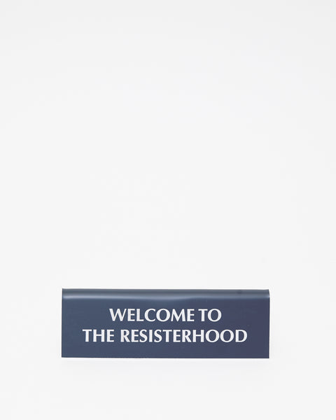 Welcome to the Resisterhood Desk Plate