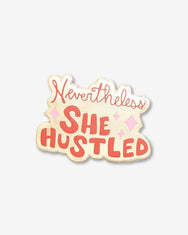 Nevertheless She Hustled Pin