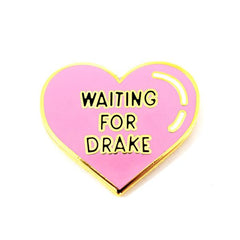 Waiting For Drake Enamel Pin
