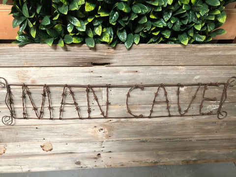 Man Cave BARB wire Sign