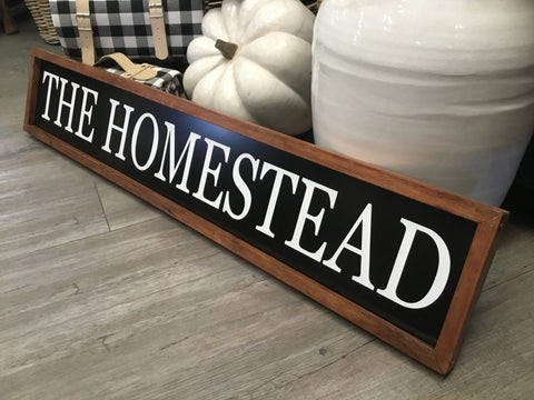 The HOMESTEAD Standing Handmade Sign