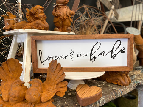 Forever & Ever BABE Handmade Sign