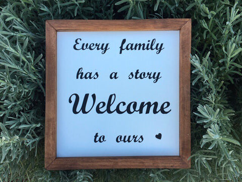 Every Family has a STORY Handmade Sign