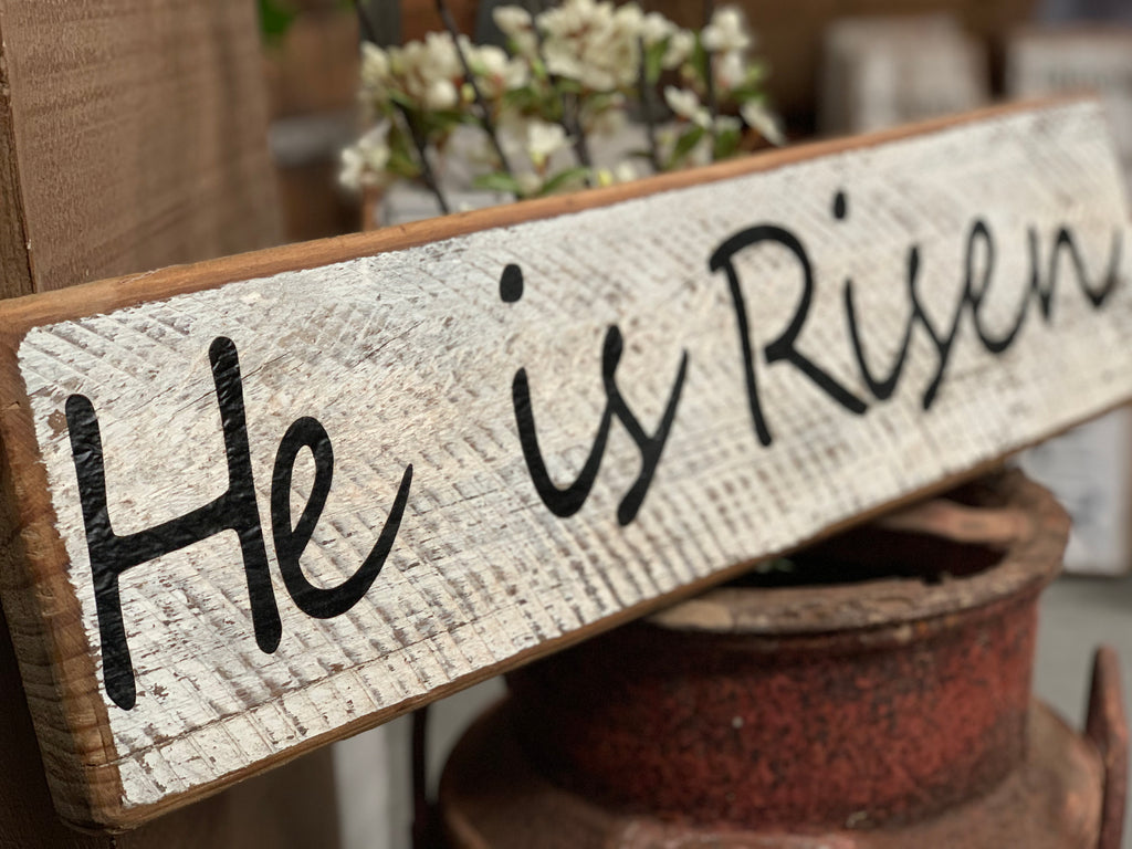 He is Risen Handmade Sign