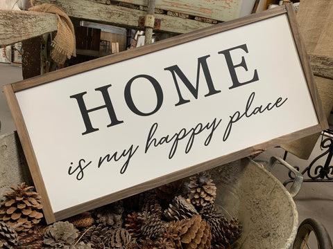 HOME is My Happy Place Sign