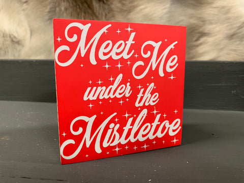 Meet Me Under the MISTLETOE Box Sign