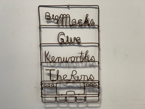 Big MACKS give Kenworths the Runs Handmade Sign