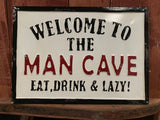 Welcome to the MAN CAVE Enamel Sign