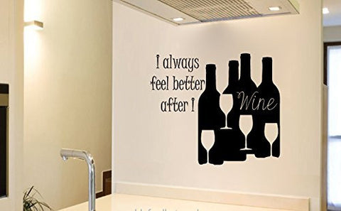 I Always Feel Better After I Wine Vinyl Wall Words Decal Sticker Graphic - Oakwood Decals - 1