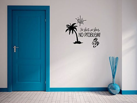 No Shirt No Shoes No Problem Beach Themed Vinyl Wall Words Decal Sticker Graphic