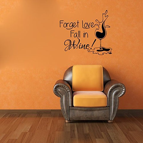 Forget Love Fall in Wine Vinyl Wall Words Decal Sticker Graphic - Oakwood Decals - 1