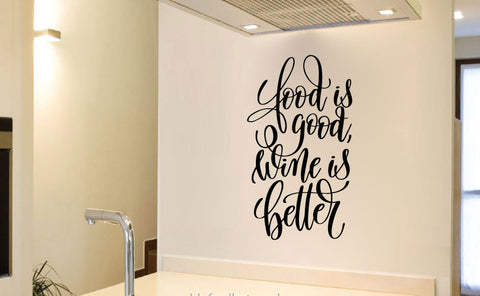 Food is Good Wine is Better Vinyl Wall Words Decal Sticker Graphic
