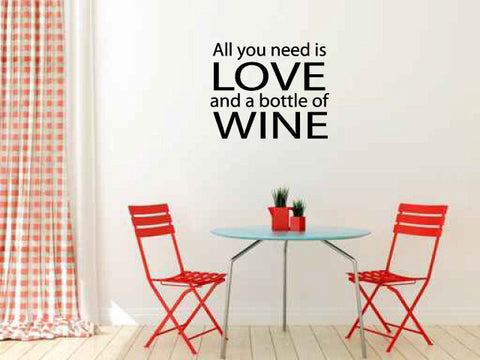 All You Need is Love and a Bottle of Wine Vinyl Wall Words Decal Sticker - Wall Decal