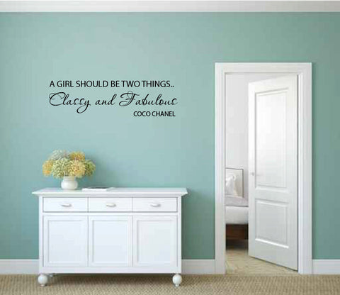 A Girl Should Be Two Things.. Classy and Fabulous Vinyl Wall Words Decal Sticker Graphic - Wall Decal