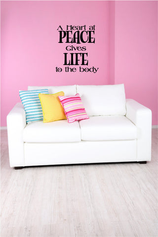 A Heart at Peace Gives Life to the Body Vinyl Wall Words Decal Sticker Graphic - Wall Decal