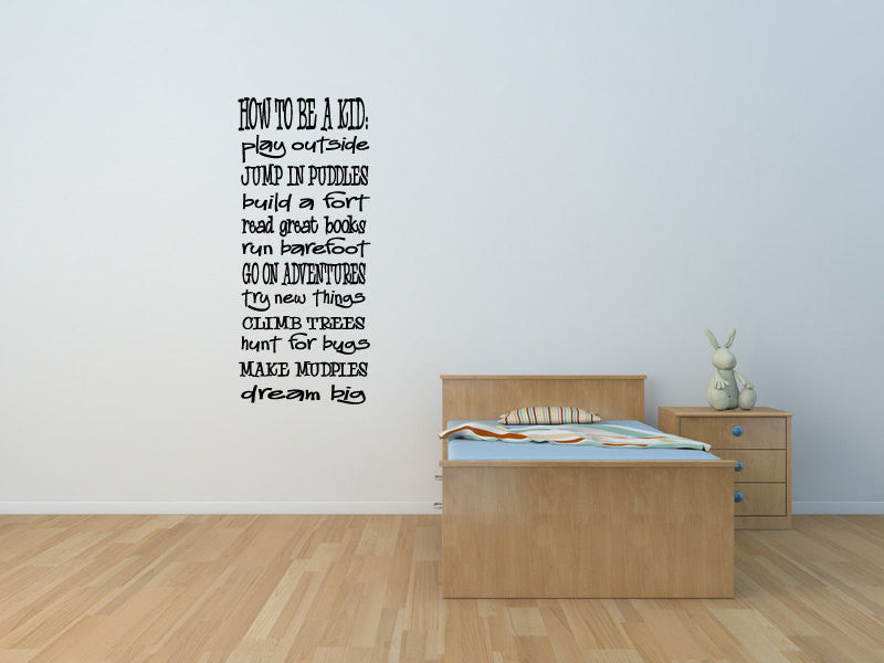 How To Be A Kid Vinyl Wall Words Decal Sticker Graphic  - 1