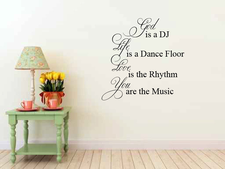 God is a DJ Life is a Dance Floor Vinyl Wall Words Decal Sticker Graphic  - 1