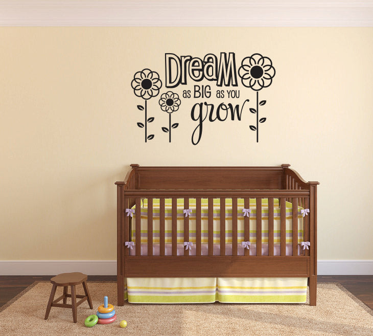 Dream as big as you Grow Vinyl Wall Decal Sticker  - 1
