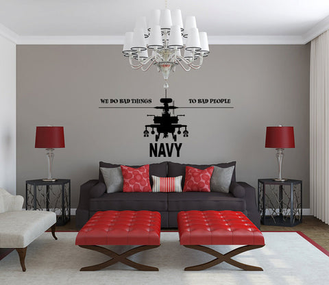 US Navy Apache Helicopter We Do Bad Things To Bad People Vinyl Wall Decal Sticker Graphic  - 1