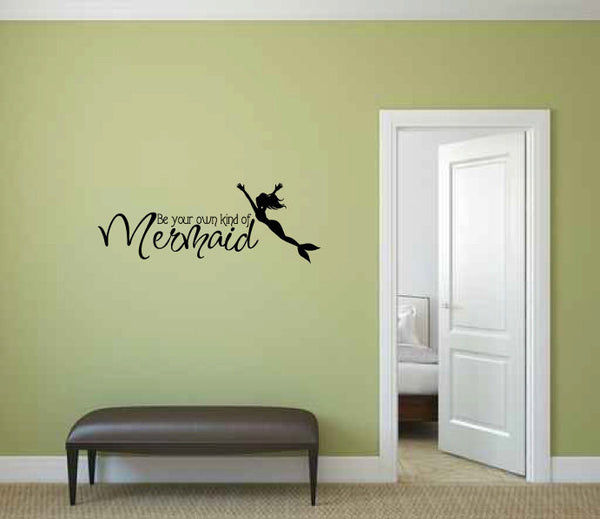 Be Your Own Kind of Mermaid Vinyl Wall Words Decal Sticker Graphic - Wall Decal