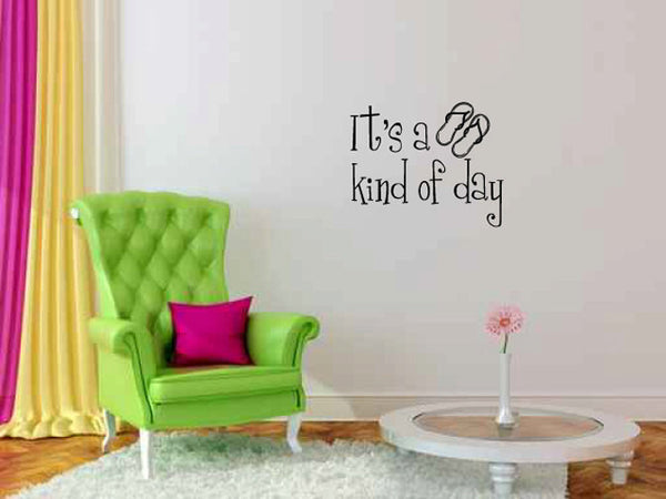 It's a Flip Flop Kind of Day Vinyl Wall Words Decal Sticker Graphic  - 1