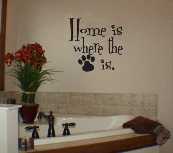 Home is Where the Dog is Vinyl Wall Words Decal Sticker Graphic  - 1