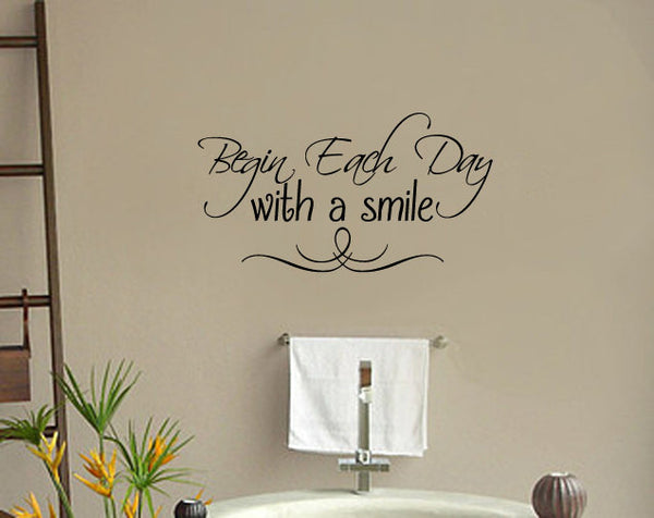Begin Each Day with a Smile Vinyl Wall Words Decal Sticker Graphic  - 1