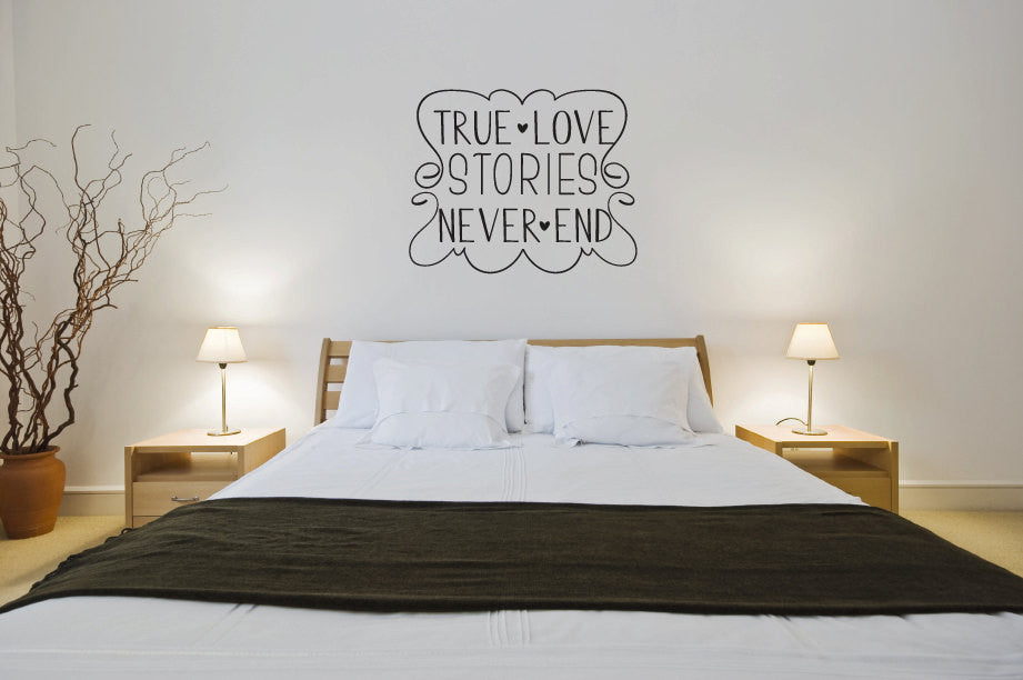 True Love Stories Never End Vinyl Wall Words Decal Sticker Graphic  - 1