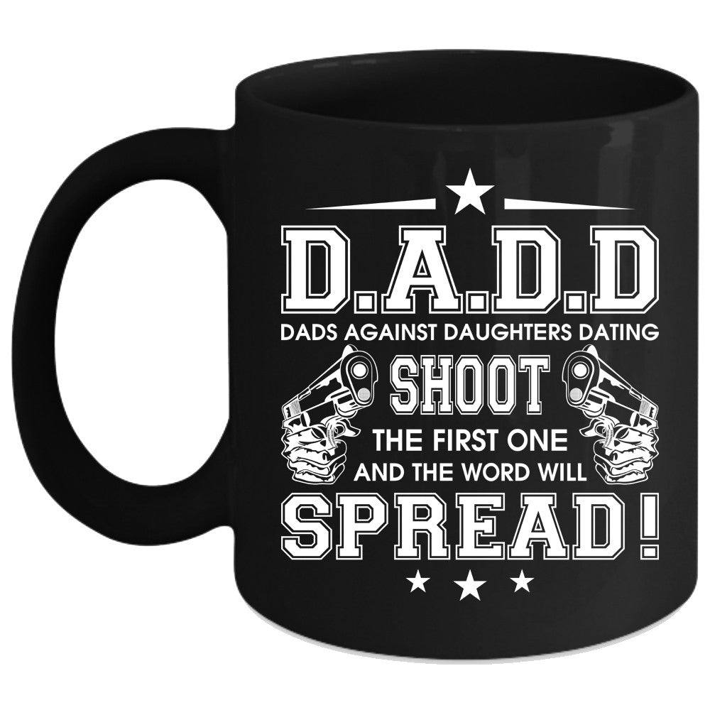 139dd9dd Dads Against Daughter Dating Cup, Cool Dad Mug, Father's Day Cup. A black t- shirt with the shopify logo ...