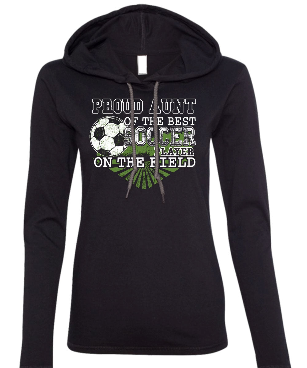 c9ad0c074b7 Proud Aunt Of The Best Soccer Player T Shirt, Being A Soccer Mom T Shirt  (Anvil Ladies Ringspun Hooded)