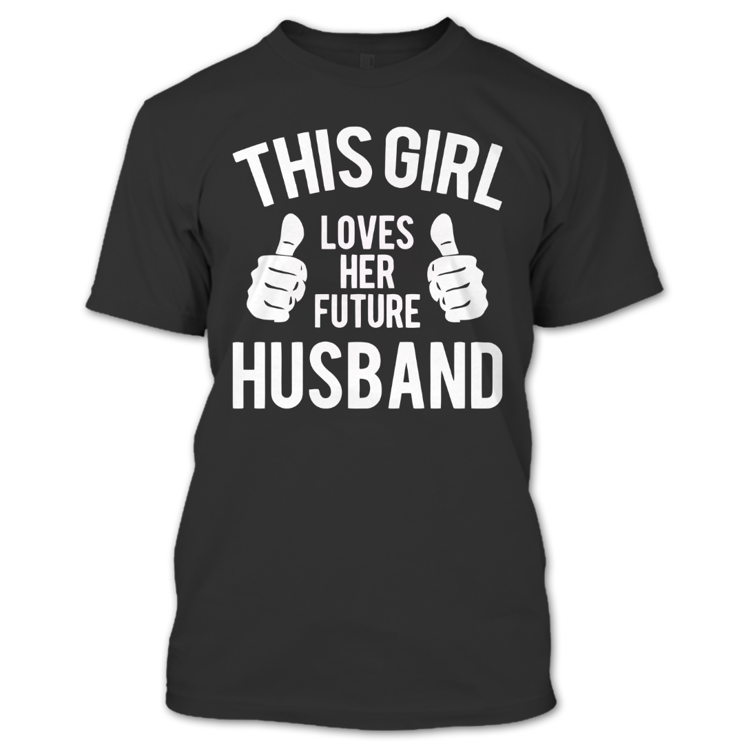 This Guy Loves Her Future Husband T Shirt I Love My Husband Shirt