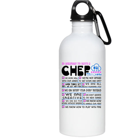 10 Reasons To Date A Chef 20 oz Stainless Steel Bottle,Cute Gift For Girlfriend Outdoor Sports Water Bottle