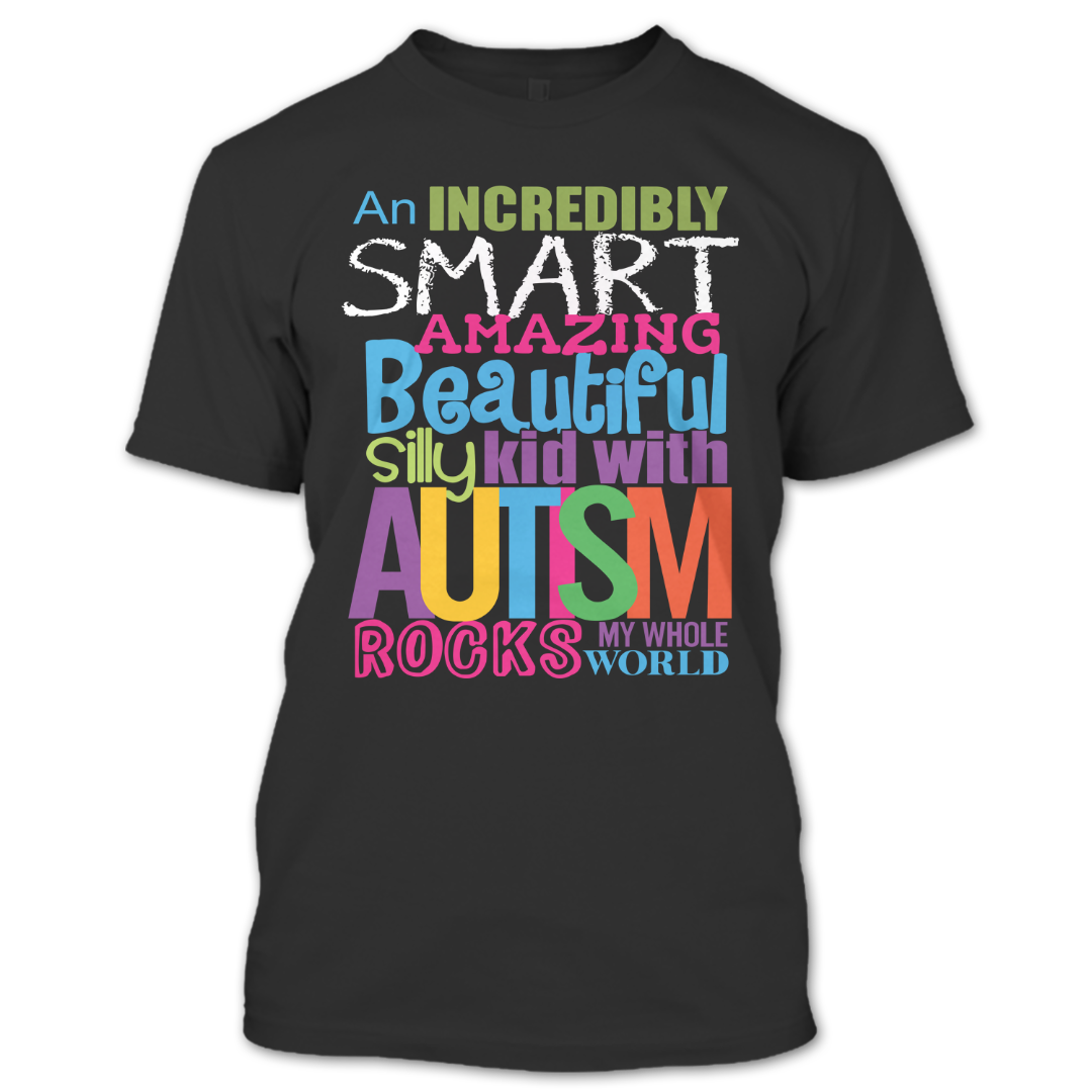 ea4511b63 Beautiful Silly Kid With Autism Rocks My Whole World T Shirt, Autism T Shirt,  Hobby Shirts. A black t-shirt with the shopify logo ...