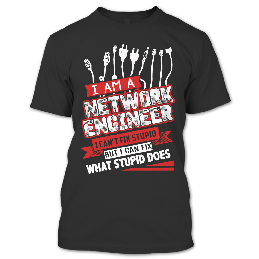 99ef6adc I'm A Network Engineer T Shirt, Stupid Shirt, Funny Job Shirt ...