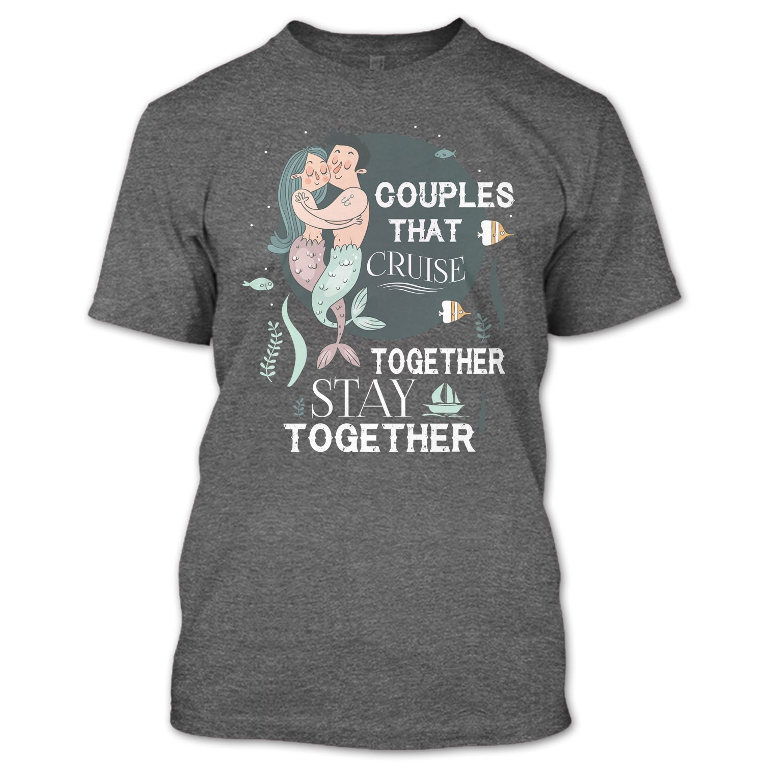 b9009f63 Couples That Cruise Together Stay Together T Shirt, Husband And Wife T Shirt