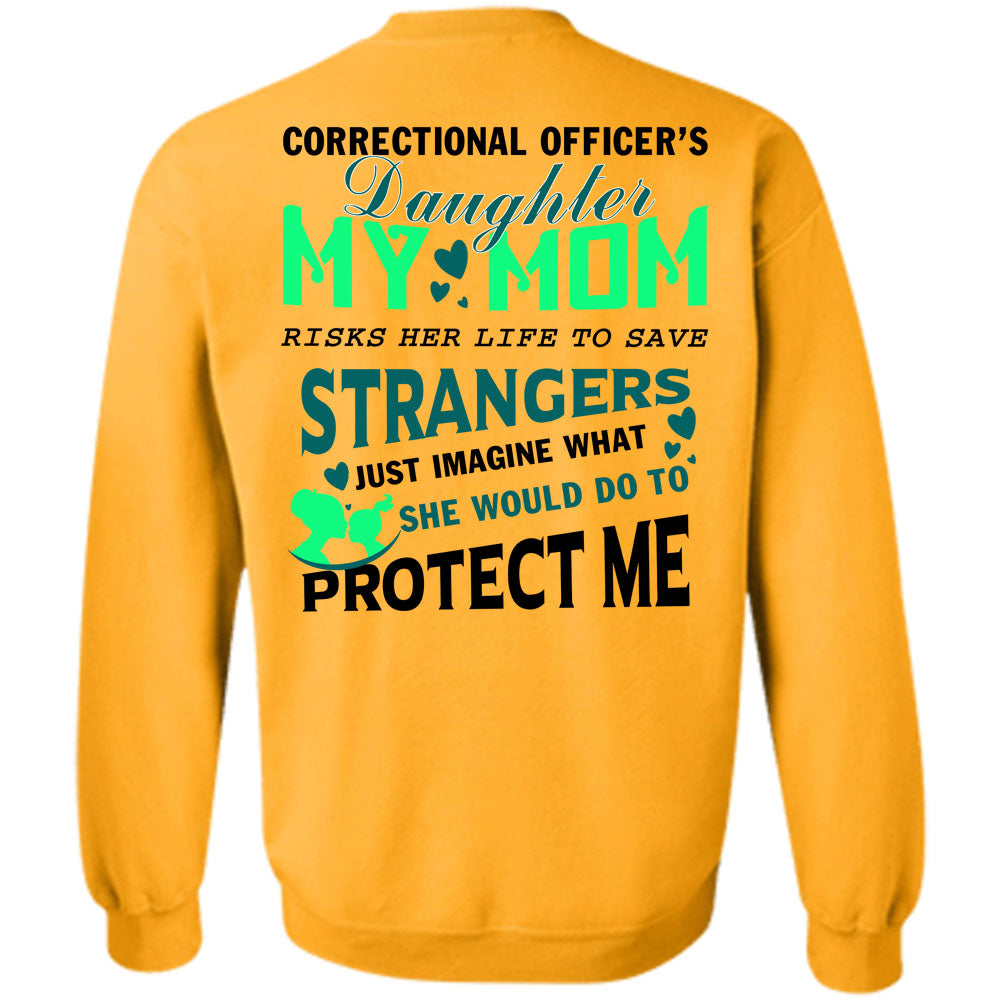 30ad0348 ... Being A Correctional Officer T Shirt, Correctional Officer's Daughter  Sweatshirt