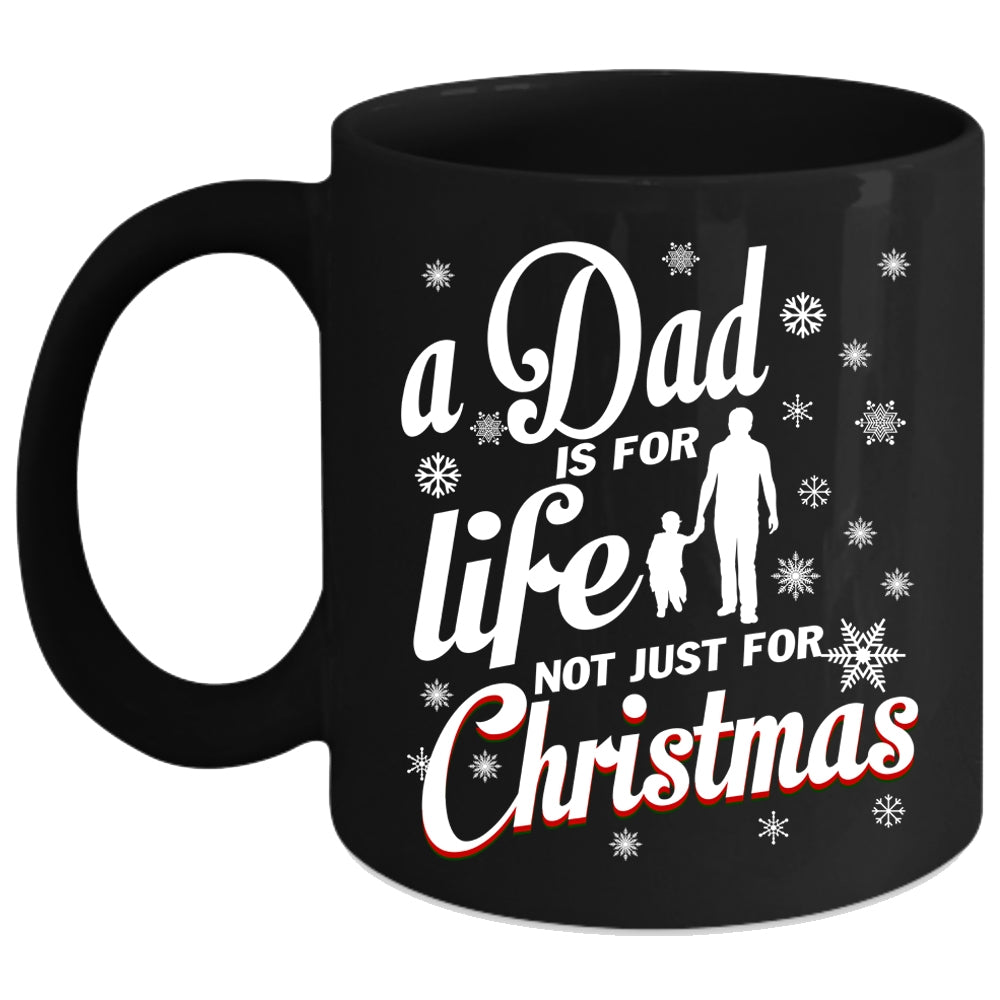Christmas Coffee Mugs.A Dad Is For Life Coffee Mug Just For Christmas Coffee Cup