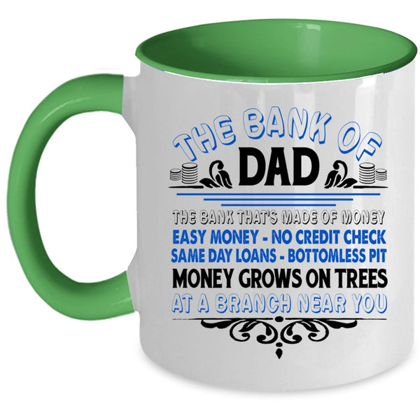The Bank Of Dad Cup, Cool Gift For Father's Day Mug