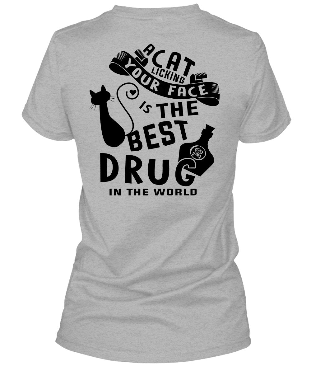 A Cat Licking Your Face Is The Best Drug T Shirt Favorite T Shirt