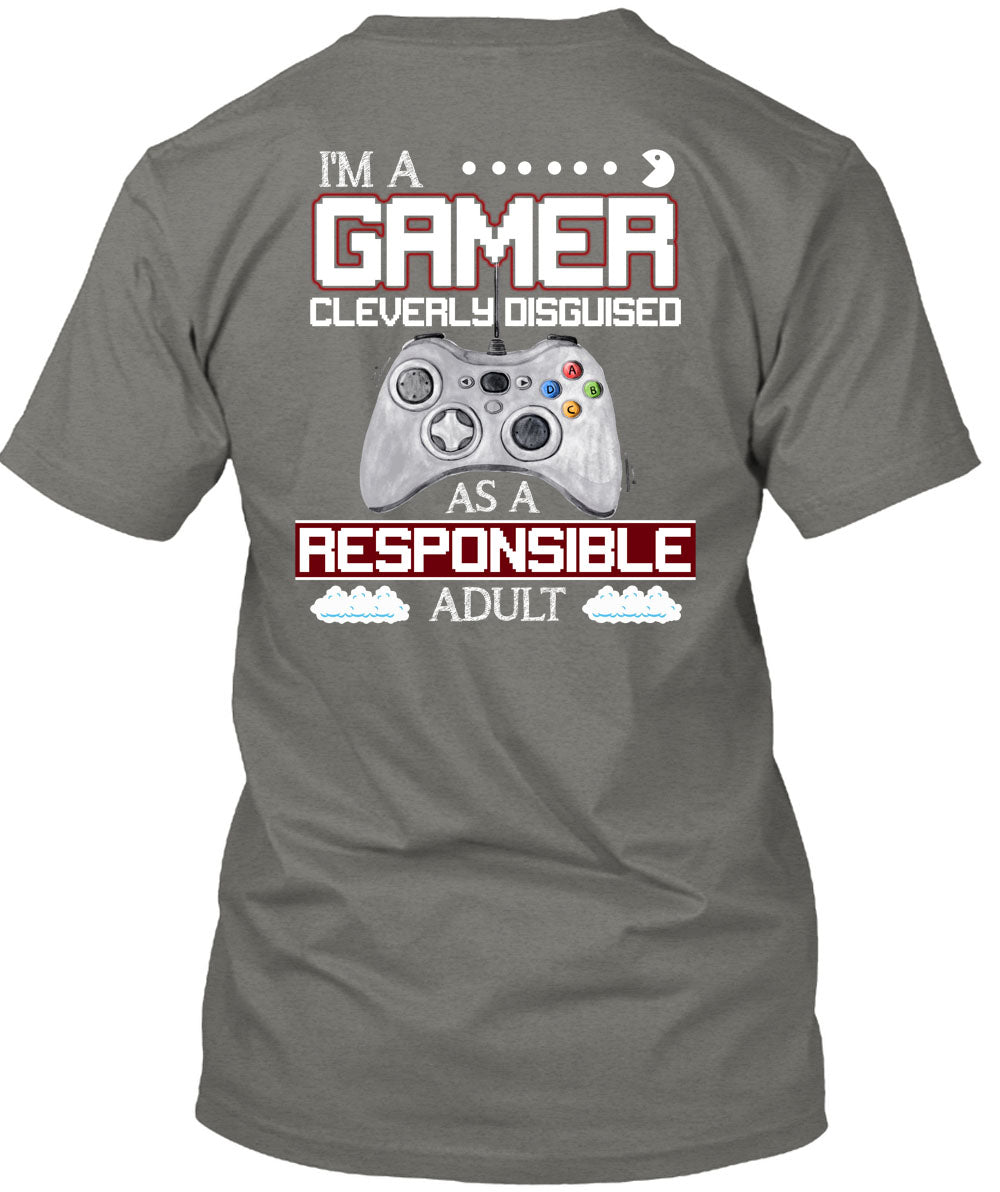 4f0c308348f8 Cleverly Disguised As A Responsible Adult T Shirt, I'm A Gamer T Shirt